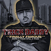 Finally Famous by Trick Daddy