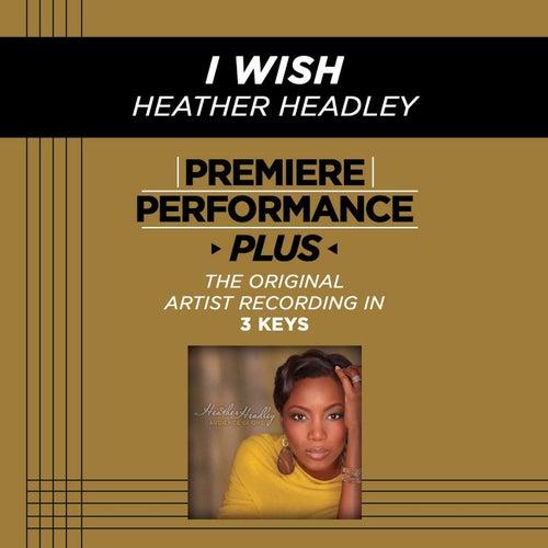 I Wish (Premiere Performance Plus Track) by Heather Headley
