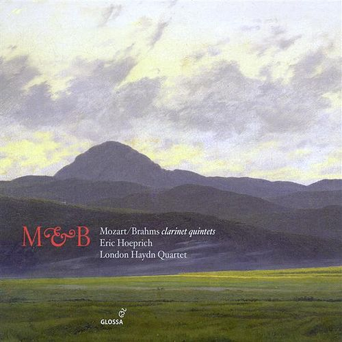 MOZART, W.A.: Clarinet Quintet in A major / BRAHMS, J.: Clarinet Quintet in B minor (London Haydn Quartet) by Eric Hoeprich