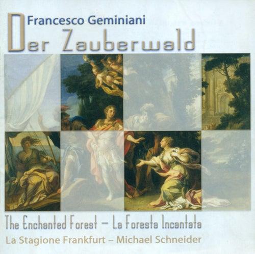 GEMINIANI, F.: Foresta incantata (La) / Concerti grossi - Op. 7, Nos. 4, 6 (La Stagione Frankfurt, Schneider) von Michael Schneider (2)