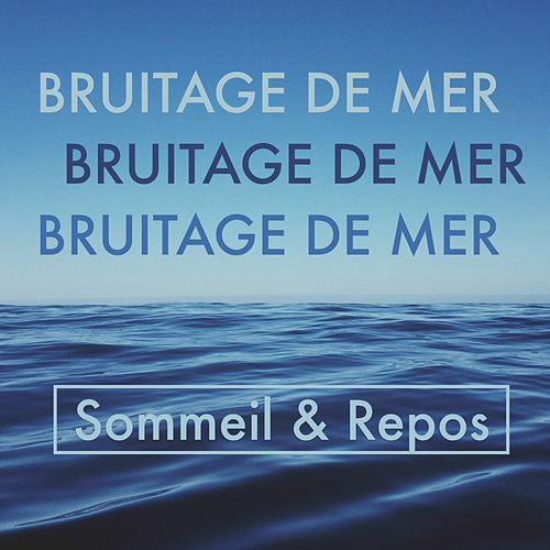 Sommeil & Repos - Bruitage de Mer by Sommeil & Repos