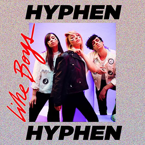 Like Boys by Hyphen Hyphen