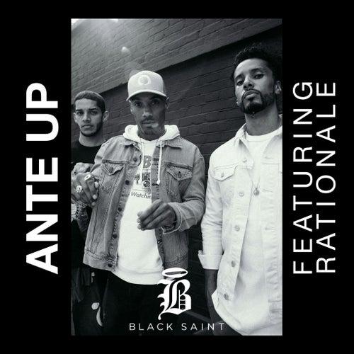 Ante Up (feat. Rationale) di Black Saint