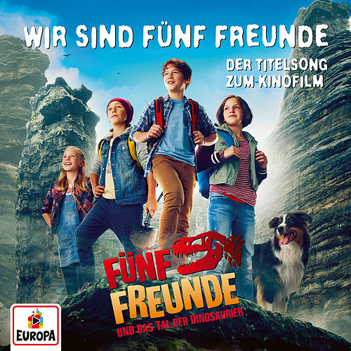 Wir sind Fünf Freunde - Der Titelsong zum Kinofilm von Fünf Freunde