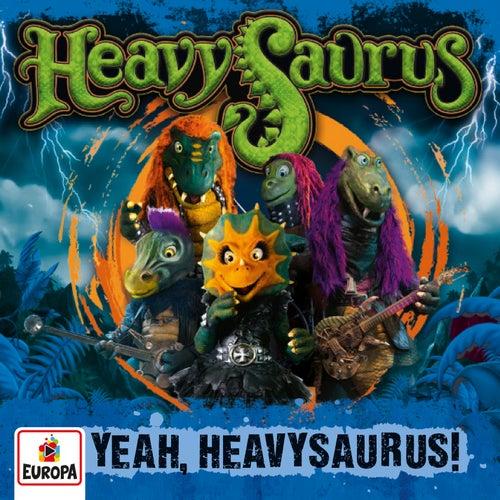 Yeah, Heavysaurus! von Heavysaurus