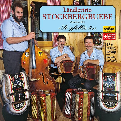 So gfallts üs by Ländlertrio Stockbergbuebe