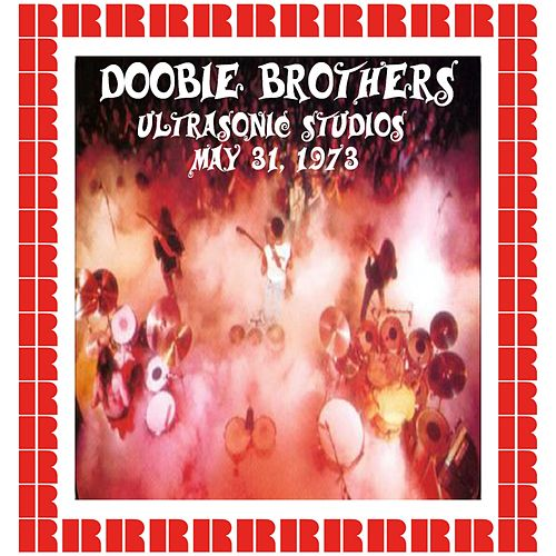 Ultrasonic Studios West Hempstead, NY, 1973 (WLIR FM 92.7) (Hd Remastered Edition) by The Doobie Brothers