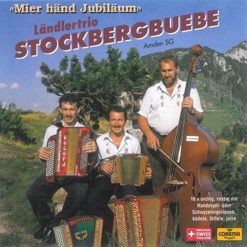 Mier händ Jubiläum by Ländlertrio Stockbergbuebe