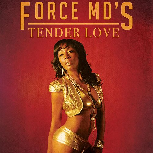 Tender Love by Force M.D.'s