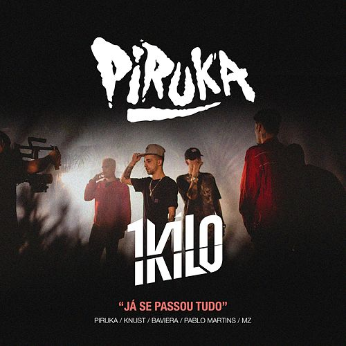 Já Se Passou Tudo by Piruka