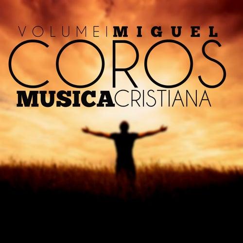 Coros Musica Cristiana (Vol. 1) von Miguel