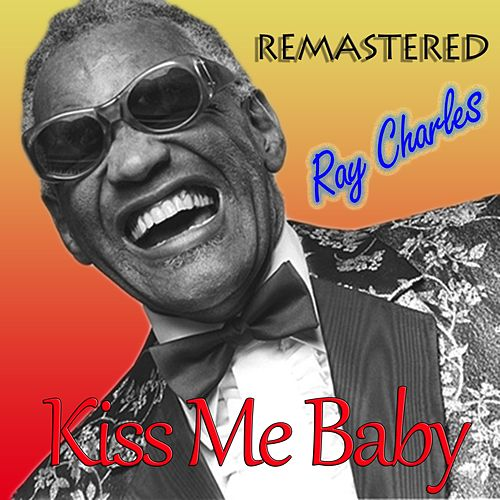 Kiss Me Baby by Ray Charles