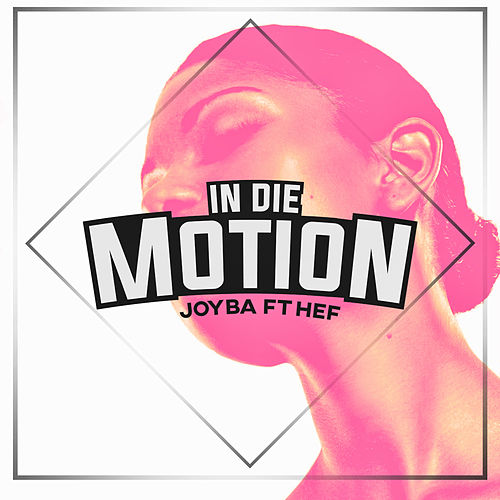 In die Motion by Joyba