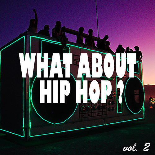 What About Hip Hop? vol. 2 by Various Artists