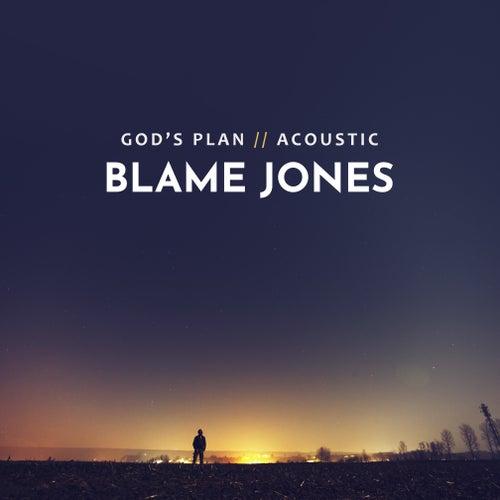 God's Plan (Acoustic) by Blame Jones