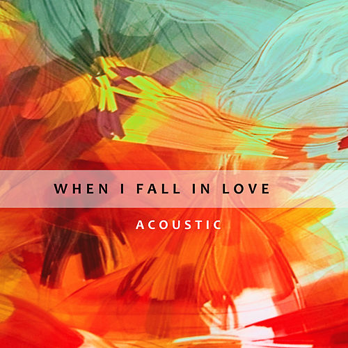 When I Fall In Love (Acoustic) von Mateo Oxley