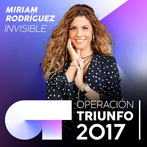 Invisible (Operación Triunfo 2017) de Miriam Rodríguez