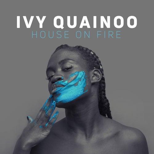 House On Fire van Ivy Quainoo