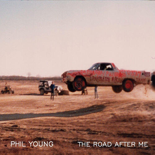 The Road After Me von Phil Young