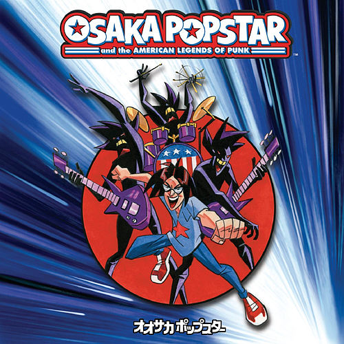 Osaka Popstar and the American Legends of Punk de Osaka Popstar