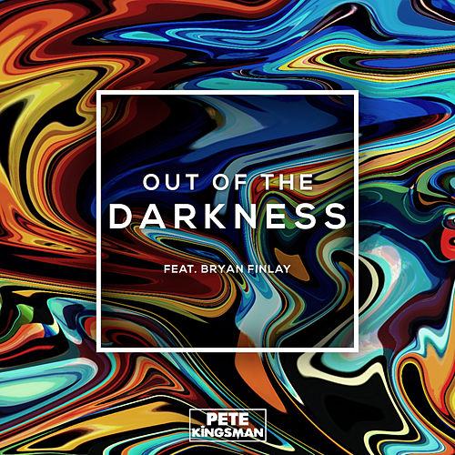 Out of the Darkness (Radio Edit) von Pete Kingsman