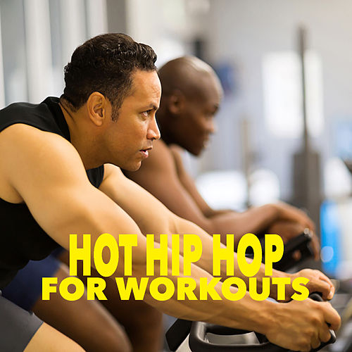 Hot Hip Hop For Workouts by Various Artists