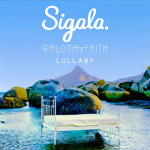 Lullaby (feat. Paloma Faith) di Sigala