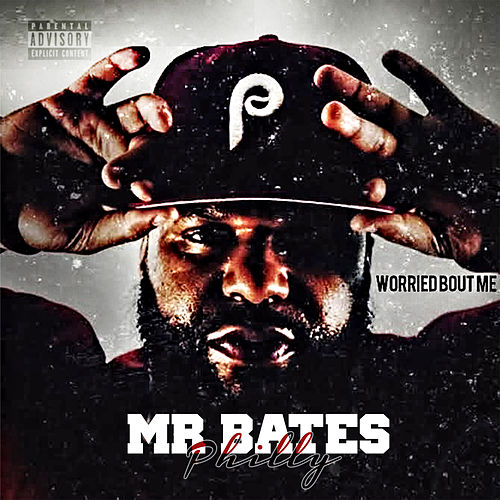 Worried Bout Me von Mr. Bates