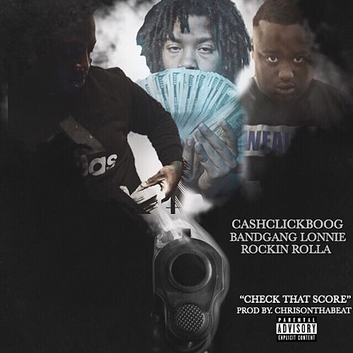 Check That Score (feat. Bandgang Lonnie & Rockin Rolla) von Cash Click Boog