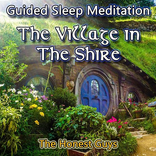 Guided Sleep Meditation: The Village in the Shire by The Honest Guys