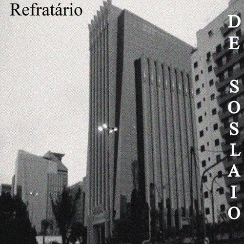Refratário by De Soslaio