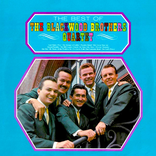 The Best of the Blackwood Brothers Quartet by Blackwood Brothers Quartet