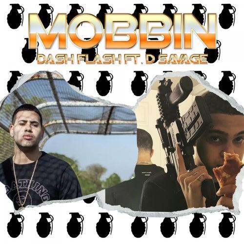 Mobbin' (feat. D Savage) von Dash Flash