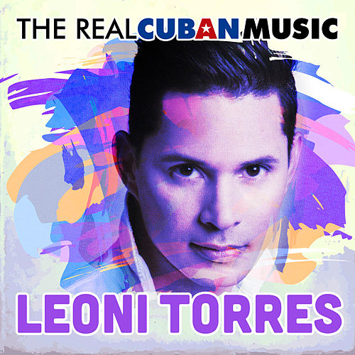 The Real Cuban Music (Remasterizado) de Leoni Torres
