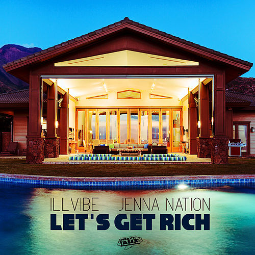 Let's Get Rich by Illvibe
