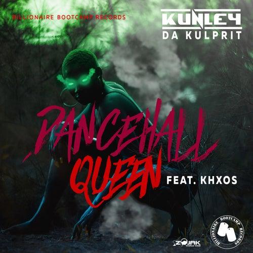 Dancehall Queen (Feat. Khxos) - Single by Kunley Da Kulprit