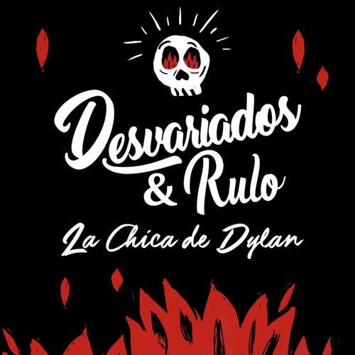 La chica de Dylan (con Rulo) by Desvariados