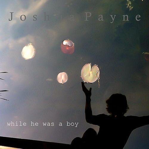 While He Was a Boy de Joshua Payne