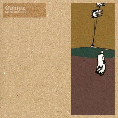 Machismo by Gomez