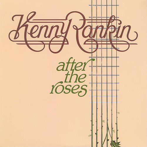 After The Roses von Kenny Rankin