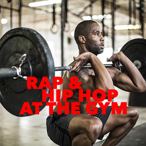 Rap & Hip Hop At The Gym by Various Artists