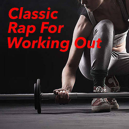 Classic Rap For Working Out de Various Artists