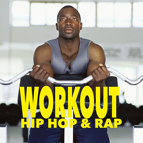 Workout Hip Hop & Rap by Various Artists