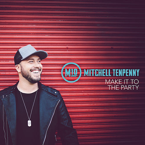 Make It to the Party by Mitchell Tenpenny