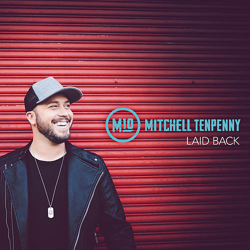 Laid Back by Mitchell Tenpenny