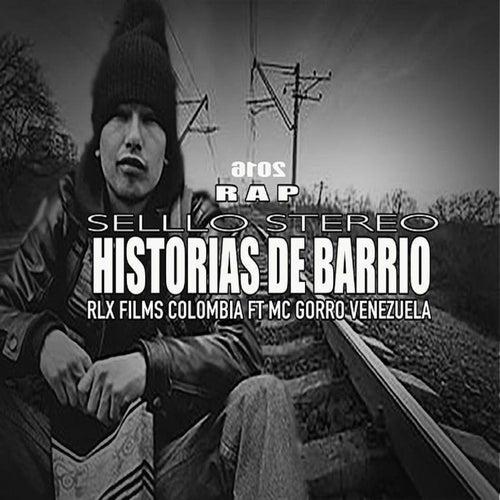 Historias de Barrio (feat. Mc Gorro) de Faura Rlx Films