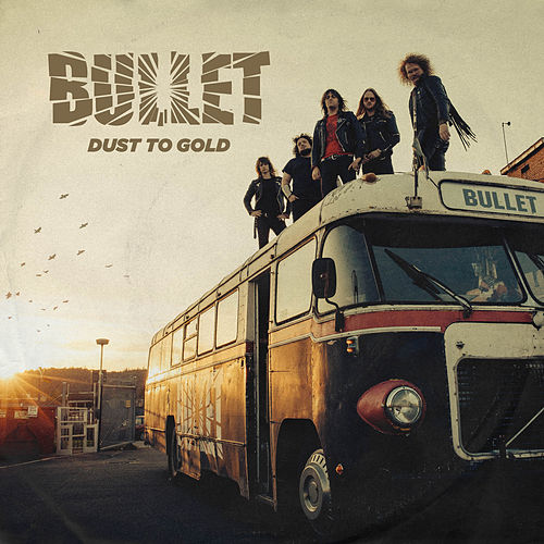 Dust to Gold by Bullet