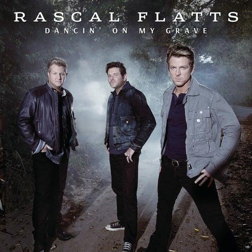 Dancin' On My Grave de Rascal Flatts