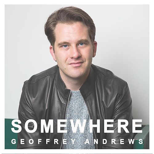 Somewhere by Geoffrey Andrews