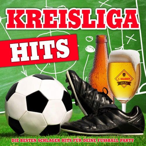 Kreisliga Hits - Die besten Schlager Hits für deine Fussball Party von Various Artists